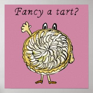 Fancy a tart? Funny Tarte Tartin quirky art Poster