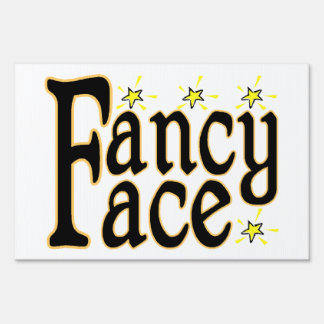Fancy Face Lawn Sign