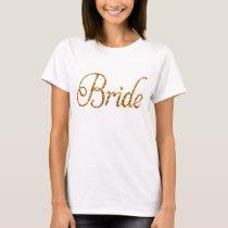 Fancy Gold Glitter PRINT Script Bride T-Shirt