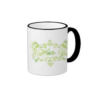 Fancy Green I Hate You Coffee Mugs
