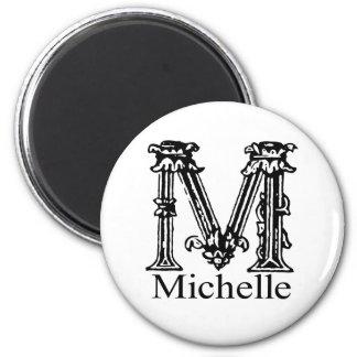 Fancy Monogram: Michelle 2 Inch Round Magnet