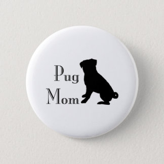 Fancy Pug Mom Button