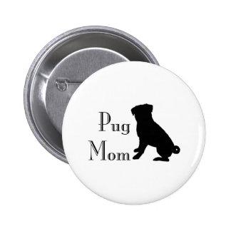 Fancy Pug Mom Button