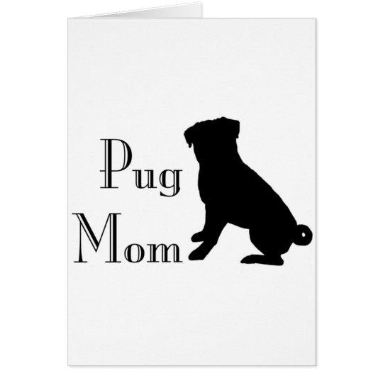 Fancy Pug Mom Card