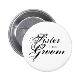 Fancy Sister of the Groom Black Pinback Button