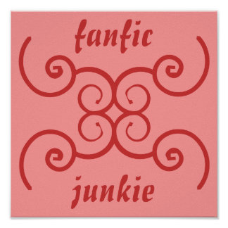 Fanfic Junkie Poster