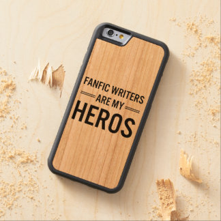 Fanfic Writers Are My Heros (Customizable Color) Carved® Cherry iPhone 6 Bumper