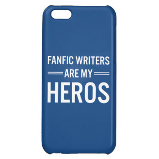 Fanfic Writers Are My Heros (Customizable Color) iPhone 5C Cases