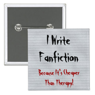 Fanfiction Cheaper Than Therapy Pinback Button