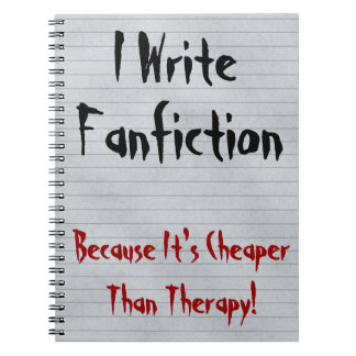 Fanfiction Cheaper Than Therapy Spiral Notebook