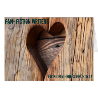 Fanfiction Writers: Fixing Plot-holes Since 1897 Card