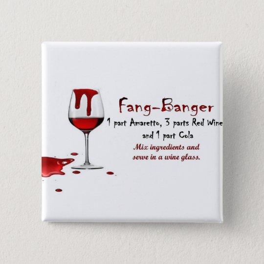 Fang-Banger Drink Recipe Pinback Button