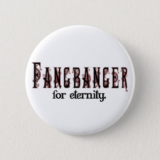 fangbanger for eternity pinback button