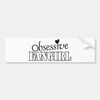 Fangirl obsesivo etiqueta de parachoque