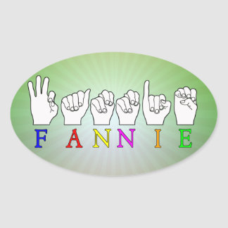 FANNIE   NAME ASL FINGER SPELLED OVAL STICKER