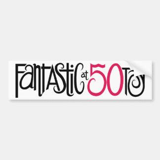 Fantastic at 50 Bumper Sticker Car Bumper Sticker