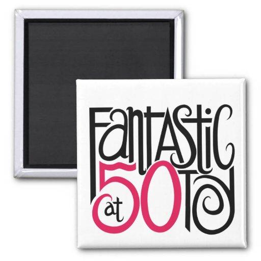 Fantastic at 50 Magnet