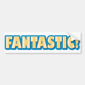 Fantastic! Bumper Sticker