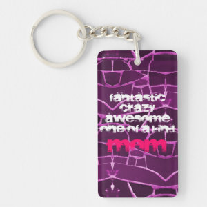 Fantastic Crazy Awesome One of a Kind Mom Keychain