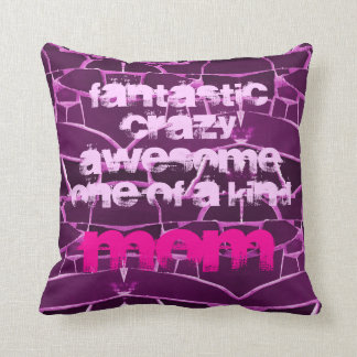 Fantastic Crazy Awesome One of a Kind Mom Pillow