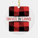 Fantastic Flannel Ceramic Ornament
