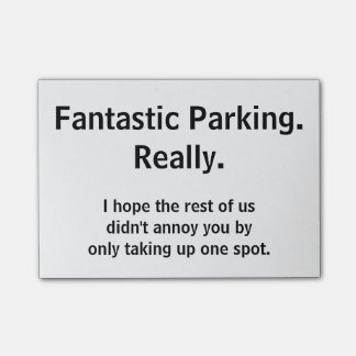 Fantastic Parking. Really. Post-it® Notes