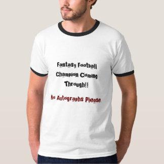 Fantasy Football Champion Coming Through!!, No ... T Shirts