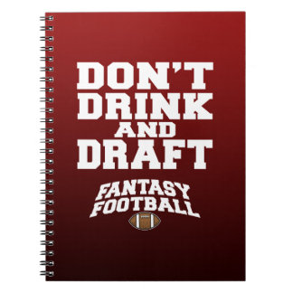 Fantasy Football - Don t Drink and Draft Note Books