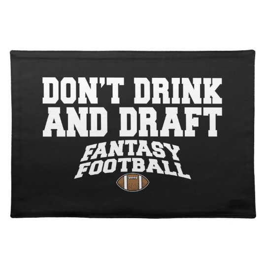 Fantasy Football Dont Drink and Draft Cloth Placemat