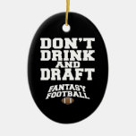 Fantasy Football Dont Drink and Draft Double-Sided Oval Ceramic Christmas Ornament