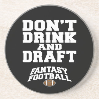 Fantasy Football Dont Drink and Draft Drink Coaster
