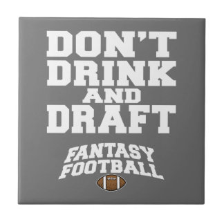 Fantasy Football Don't Drink and Draft - Gray Tile