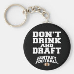 Fantasy Football Dont Drink and Draft Keychain