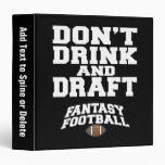 Fantasy Football Don't Drink and Draft - Navy Blue 3 Ring Binders