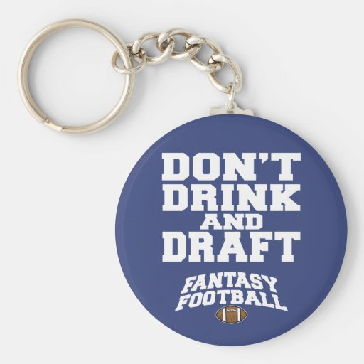 Fantasy Football Don't Drink and Draft - Navy Blue Keychains