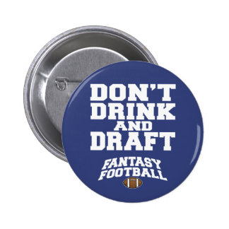 Fantasy Football Don't Drink and Draft - Navy Blue Pinback Button