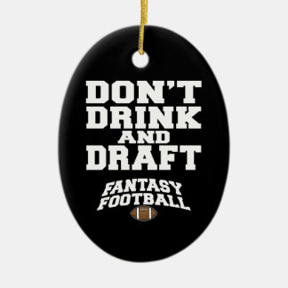 Fantasy Football Dont Drink and Draft Ornaments