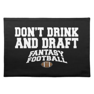 Fantasy Football Dont Drink and Draft Place Mats
