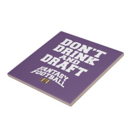 Fantasy Football Don't Drink and Draft - Purple Ceramic Tile