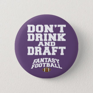 Fantasy Football Don't Drink and Draft - Purple Pinback Button