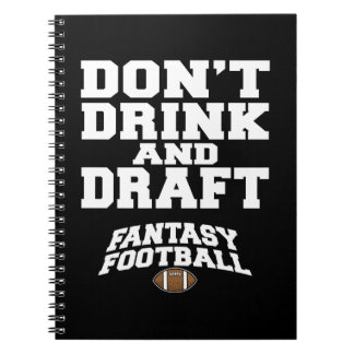 Fantasy Football Dont Drink and Draft Spiral Notebook