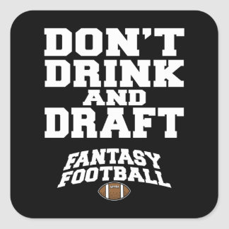 Fantasy Football Dont Drink and Draft Square Sticker