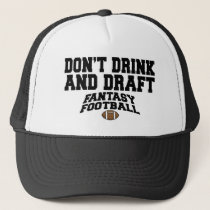 Fantasy Football Dont Drink and Draft Trucker Hat