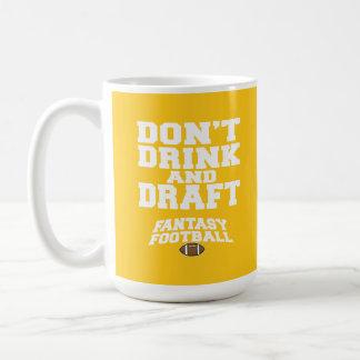 Fantasy Football Don't Drink and Draft - Yellow Coffee Mug