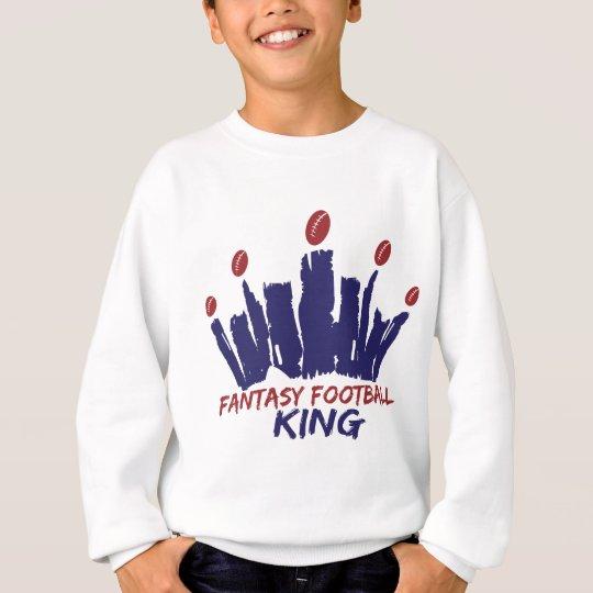 Fantasy Football King Sweatshirt