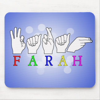 FARAH  NAME ASL FINGER SPELLED MOUSE PAD