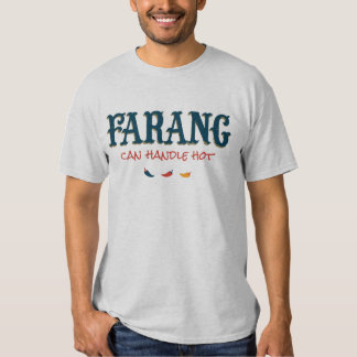 Farang, Can Handle Hot T-shirt