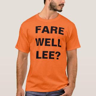 FARE WELL LEE? T-Shirt