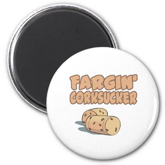 Fargin Corksucker Magnet