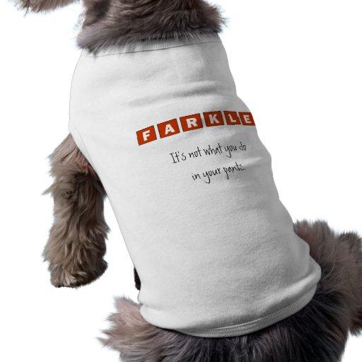 Farkle Dog Shirt